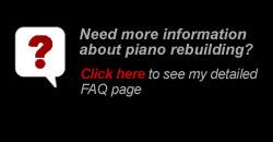 Piano Rebuilding FAQ's